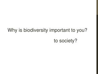 Why is biodiversity important to you?