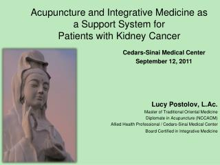 Acupuncture and Integrative Medicine as a Support System for  Patients with Kidney Cancer
