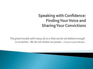 Speaking with Confidence: Finding Your Voice and  Sharing Your Convictions