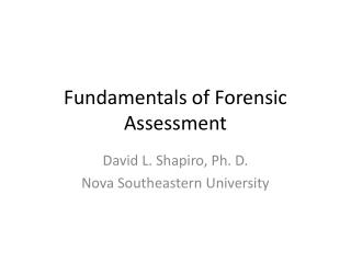 Fundamentals of Forensic Assessment