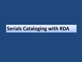 Serials Cataloging with RDA