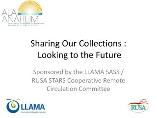 Sharing Our Collections :  Looking to the Future