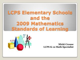 LCPS Elementary Schools and the  2009 Mathematics  Standards of Learning