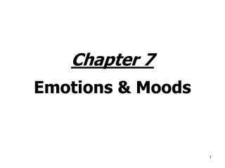 Chapter 7 Emotions & Moods