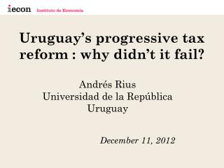 Uruguay's  progressive tax  reform  :  why didn't it fail?