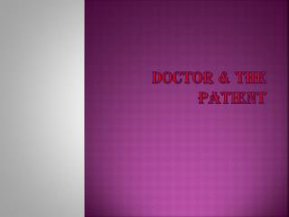 DOCTOR & THE PATIENT
