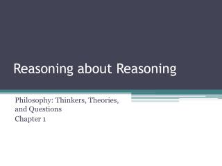 Reasoning about Reasoning
