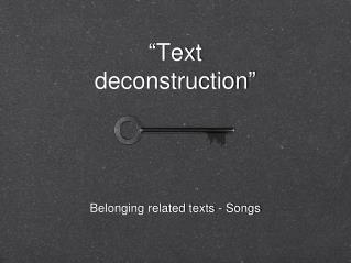 """ Text deconstruction """