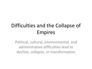 Difficulties and the Collapse of Empires