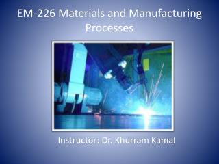 EM-226 Materials and Manufacturing Processes