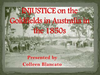 INJUSTICE on the Goldfields in Australia in the 1850s