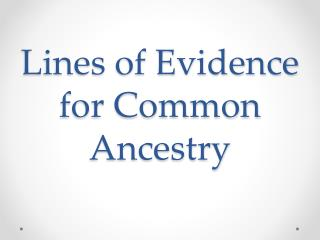 Lines of Evidence for Common Ancestry
