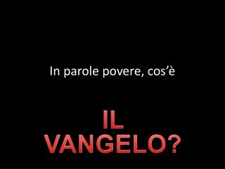 In parole  povere ,  cos'è