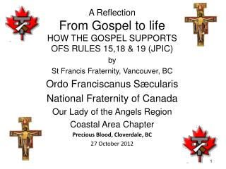 A  Reflection  From Gospel to life HOW THE GOSPEL SUPPORTS  OFS RULES 15,18 & 19 (JPIC) by