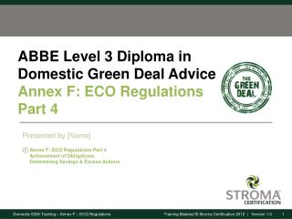 ABBE Level 3 Diploma in Domestic Green Deal Advice Annex F: ECO Regulations Part  4