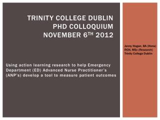 Trinity College  Dublin  PhD Colloquium  November  6 th  2012