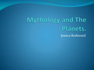 Mythology and The Planets.