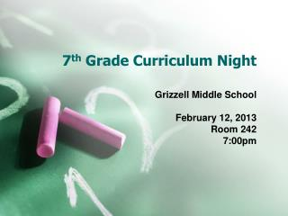 7 th  Grade Curriculum Night