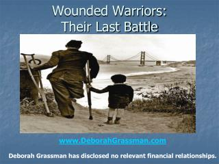 Wounded Warriors:  Their Last Battle