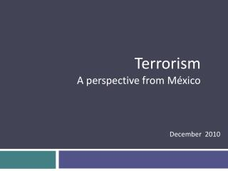 Terrorism A perspective from México