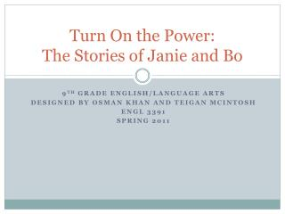 Turn On the Power: The Stories of Janie and Bo