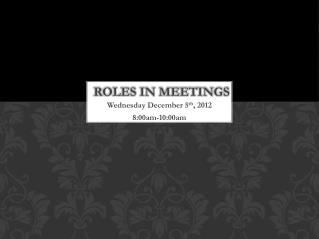 ROLES IN MEETINGS