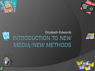 Introduction to  New Media/New Methods