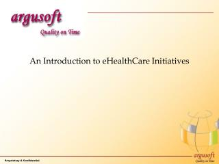 An Introduction to eHealthCare Initiatives