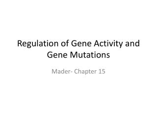Regulation of Gene Activity and Gene Mutations