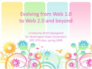 Evolving from Web 1.0  to Web 2.0 and beyond