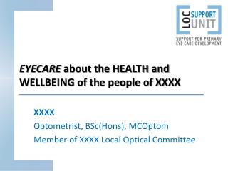 EYECARE  about the HEALTH and WELLBEING of the people of XXXX