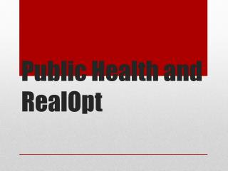Public Health and RealOpt