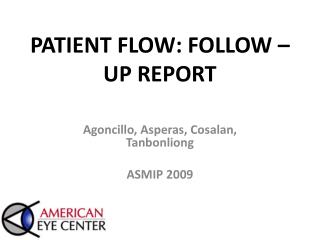 PATIENT FLOW: FOLLOW – UP REPORT