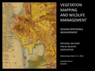 VEGETATION  MAPPING  AND WILDLIFE MANAGEMENT SEEKING REPEATABLE MEASUREMENT