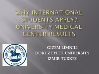 WHY INTERNATIONAL STUDENTS APPLY? UNIVERSITY MEDICAL CENTER RESULTS