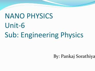 NANO PHYSICS Unit-6 Sub: Engineering Physics