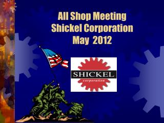 All Shop Meeting  Shickel Corporation May  2012