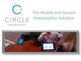 The Mobile and Secure Presentation Solution