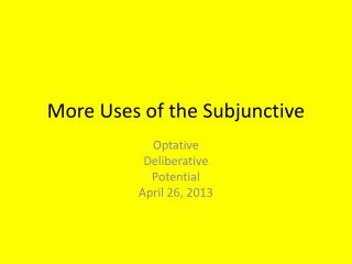 More Uses of the Subjunctive