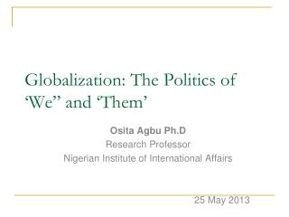 """Globalization: The Politics of 'We"""" and 'Them'"""
