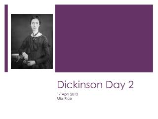 Dickinson Day 2