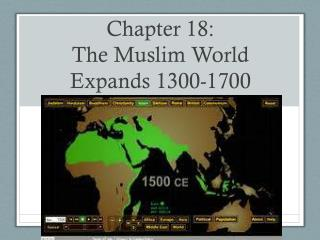 Chapter 18:  The Muslim World Expands 1300-1700
