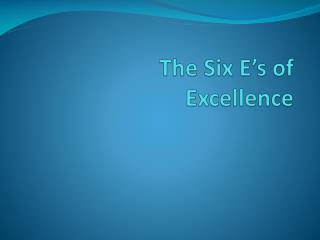 The Six E's of Excellence