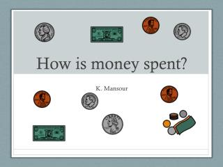 How is money spent?