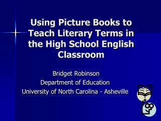 Using Picture Books to Teach Literary Terms in the High School English Classroom