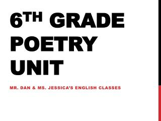 6 TH  GRADE POETRY UNIT
