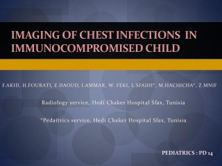 IMAGING OF CHEST INFECTIONS  IN IMMUNOCOMPROMISED CHILD