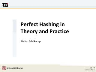Perfect Hashing in Theory and Practice