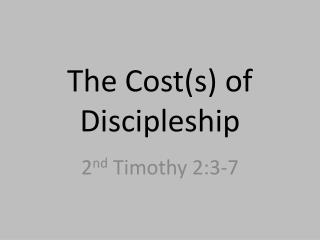 The Cost(s) of Discipleship