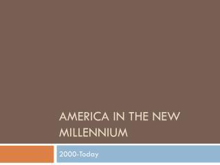 America in the New Millennium